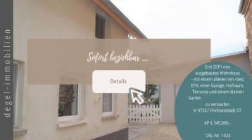 SOFORT BEZIEHBAR - erst 2011 neu ausgebautes Wohnhaus und ält. EFH mit Gar., Hofraum und kl. Garten - Obj.-Nr. 1424 in Prichsenstadt OT